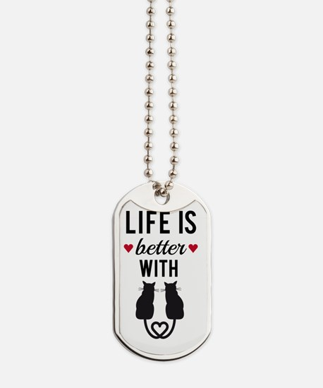 Life is better with cats, text design, wo Dog Tags