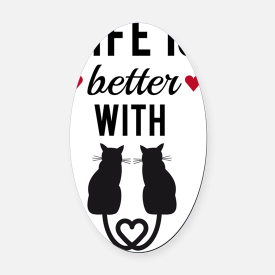 Life is better with cats, text des Oval Car Magnet