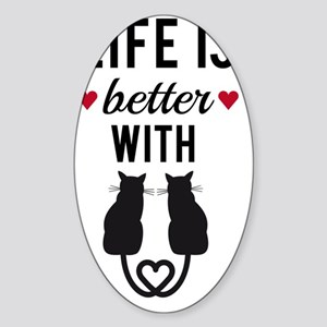 Life is better with cats, text desi Sticker (Oval)