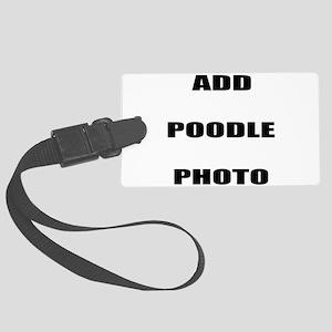 Add Poodle Photo Luggage Tag