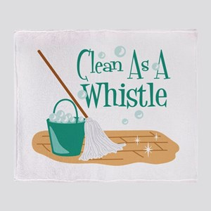 Clean As A Whistle Throw Blanket