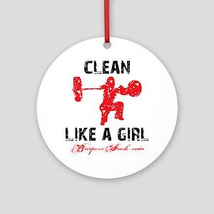 CLEAN LIKE A GIRL - WHITE II Round Ornament