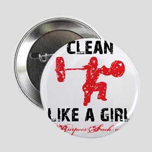 "CLEAN LIKE A GIRL - WHITE II 2.25"" Button"