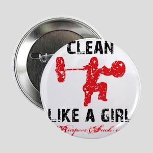 "CLEAN LIKE A GIRL - WHITE II 2.25"" Button"