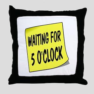 SIGN - 5 OCLOCK Throw Pillow