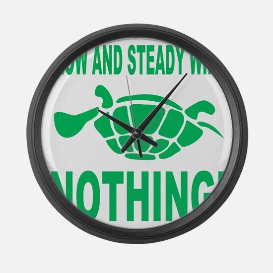 Slow and Steady Wins Nothing Runn Large Wall Clock