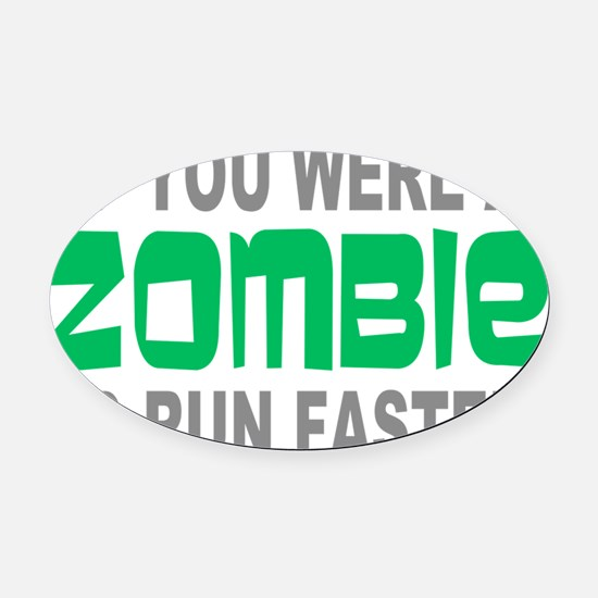 Run Faster if you were Zombie Oval Car Magnet