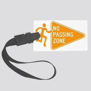 No Passing Zone Sign Running Large Luggage Tag