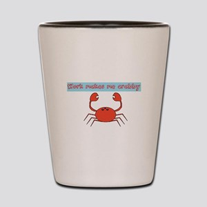 Work makes me crabby Shot Glass