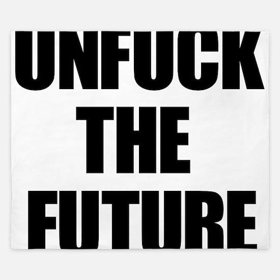 Unfuck the Future King Duvet