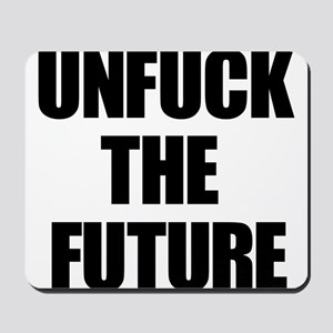 Unfuck the Future Mousepad