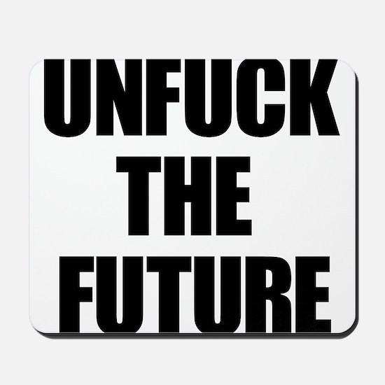 Unfuck the Future Mousepad