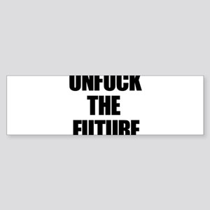 Unfuck the Future Bumper Sticker