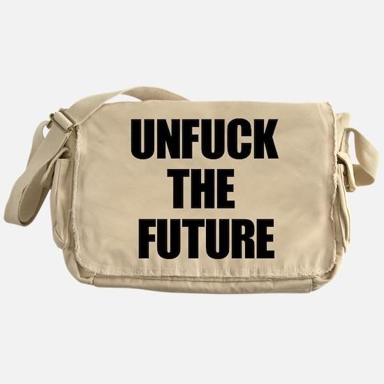 Unfuck the Future Messenger Bag