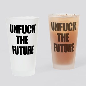 Unfuck the Future Drinking Glass