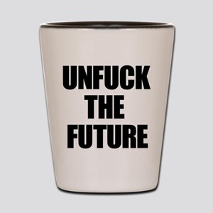 Unfuck the Future Shot Glass