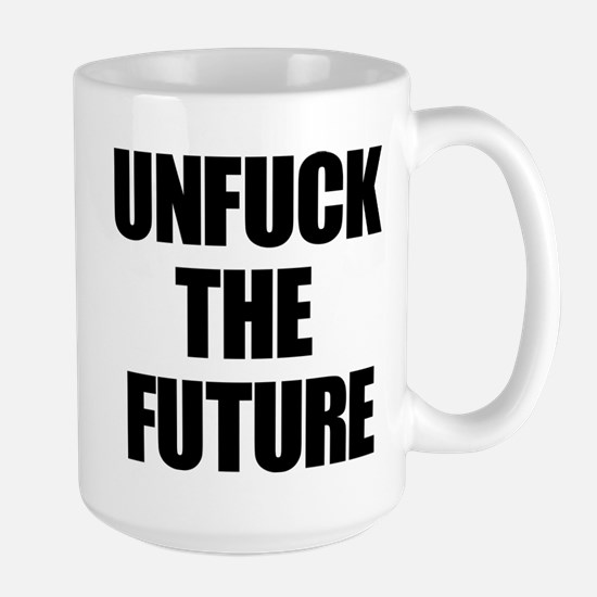 Unfuck the Future Mugs