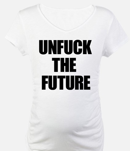 Unfuck the Future Shirt