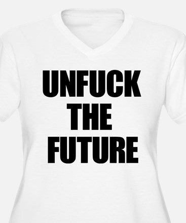 Unfuck the Future Plus Size T-Shirt