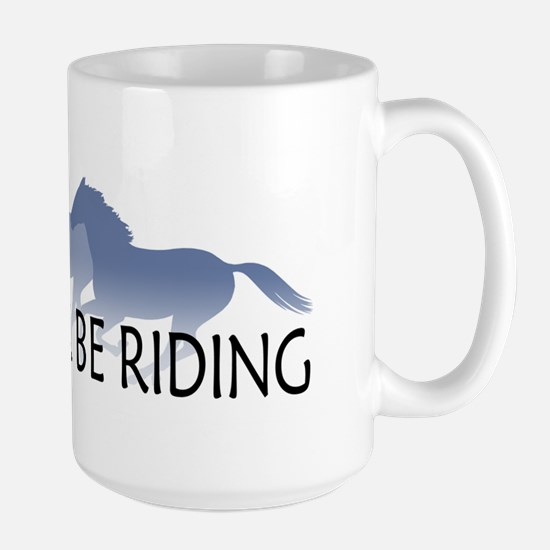Rather Be Riding A Wild Horse Large Mug