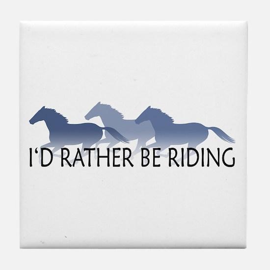 Rather Be Riding A Wild Horse Tile Coaster