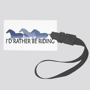 Rather Be Riding A Wild Horse Large Luggage Tag