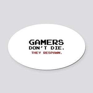 Gamers Don't Die. They Respawn. Oval Car Magnet