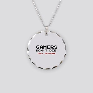 Gamers Don't Die. They Respawn. Necklace Circle Ch