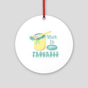 Work In PROGRESS Ornament (Round)
