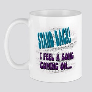"""I feel a song coning on"" Mug"