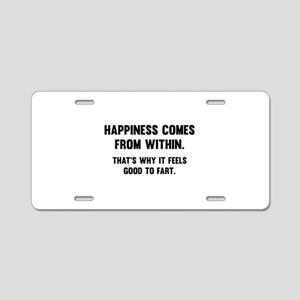 Happiness Comes From Within Aluminum License Plate