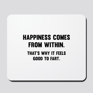 Happiness Comes From Within Mousepad