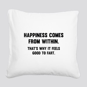 Happiness Comes From Within Square Canvas Pillow