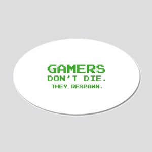 Gamers Don't Die. They Respawn. 22x14 Oval Wall Pe