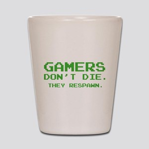 Gamers Don't Die. They Respawn. Shot Glass