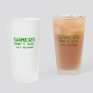 Gamers Don't Die. They Respawn. Drinking Glass