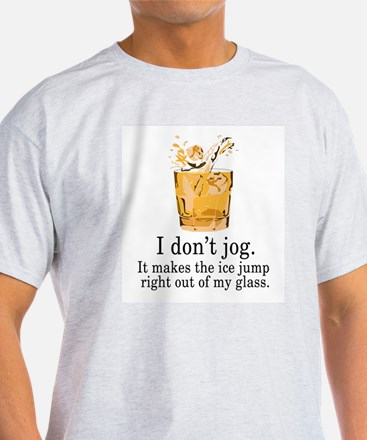 I don't Jog and Drink T-Shirt