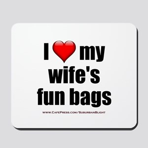 """Love My Wife's Fun Bags"" Mousepad"