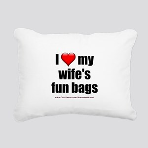 """Love My Wife's Fun Bags"" Rectangular Canvas Pillo"