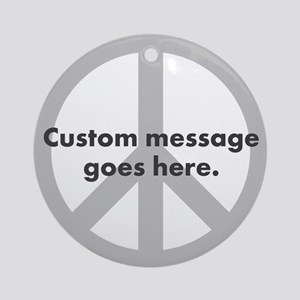 Say Your Peace - Custom Peace Design Ornament (Rou