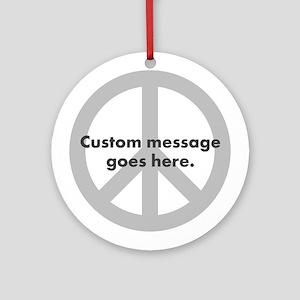 Say Your Peace - Custom Peace Design Ornament (Rou