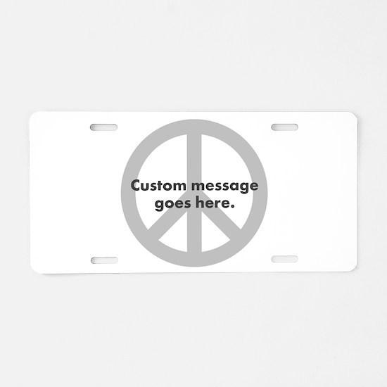 Say Your Peace - Custom Peace Design Aluminum Lice