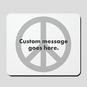 Say Your Peace - Custom Peace Design Mousepad