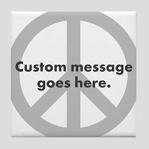 Say Your Peace - Custom Peace Design Tile Coaster