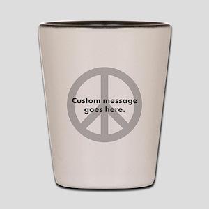 Say Your Peace - Custom Peace Design Shot Glass