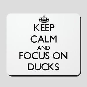 Keep calm and focus on Ducks Mousepad