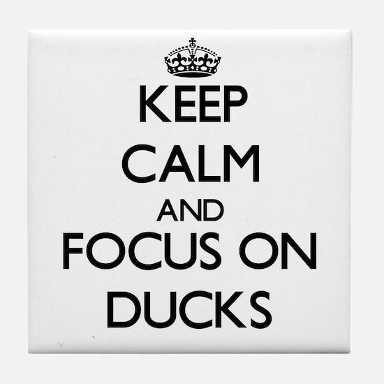 Keep calm and focus on Ducks Tile Coaster