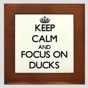 Keep calm and focus on Ducks Framed Tile