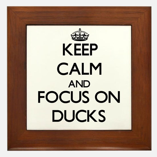 Keep calm and focus on Ducks Framed Tile