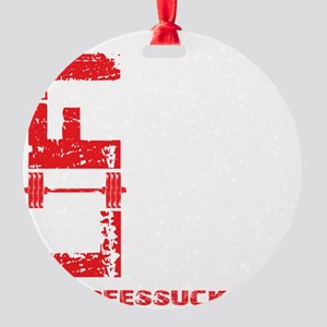 LIFT LIKE YOU MEAN IT - BLACK Round Ornament